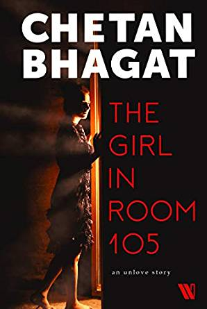 "Chetan Bhagat's ""The Girl In Room 105"" Honest Book Review"
